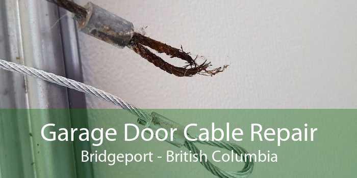 Garage Door Cable Repair Bridgeport - British Columbia