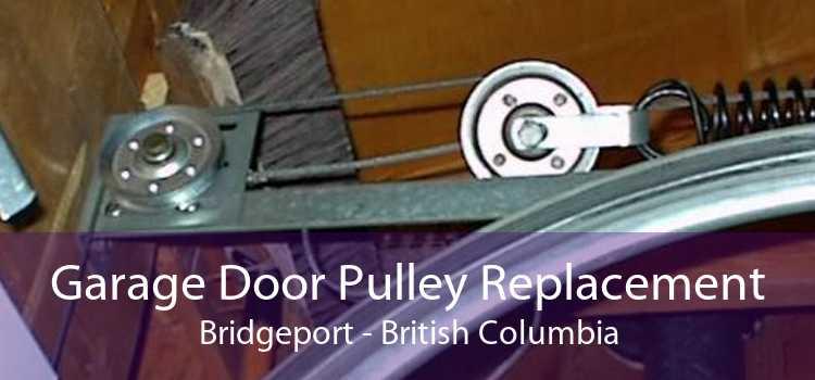 Garage Door Pulley Replacement Bridgeport - British Columbia