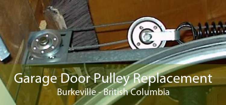 Garage Door Pulley Replacement Burkeville - British Columbia
