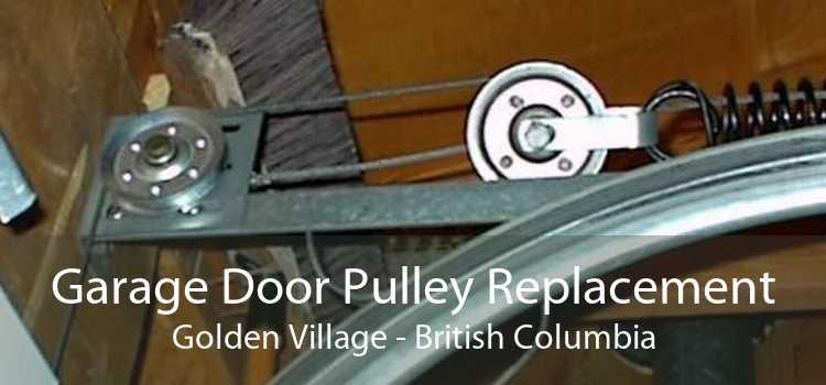 Garage Door Pulley Replacement Golden Village - British Columbia