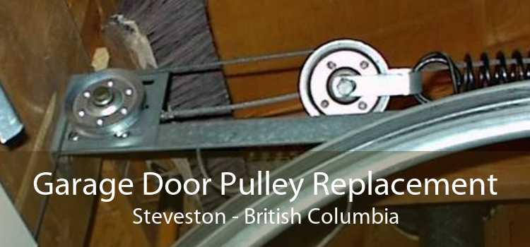 Garage Door Pulley Replacement Steveston - British Columbia
